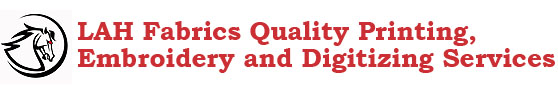 LAH Fabrics Quality Printing,  Embroidery and Digitizing Services